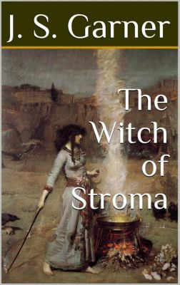 The Witch of Stroma, J.S. Garner