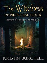 The Witches of Proposal Rock, Kristin Burchell
