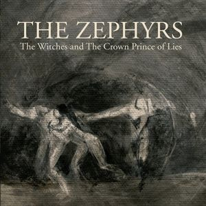 The Witches/The Crown Prince Of Lies, The Zephyrs