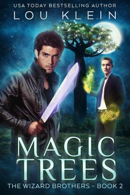 The Wizard Brothers: Magic Trees (The Wizard Brothers, #2), Lou Klein, Louisa Klein