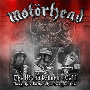 The Wörld Is Ours-Vol.1 Everywhere Further Than Ev, Motörhead