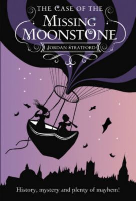 The Wollstonecraft Detective Agency - The Case of the Missing Moonstone, Jordan Stratford