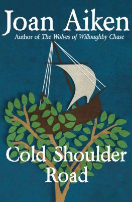 The Wolves Chronicles: Cold Shoulder Road, Joan Aiken