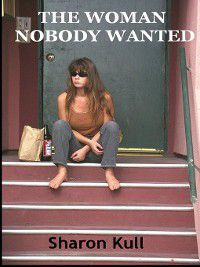 The Woman Nobody Wanted, Sharon Kull