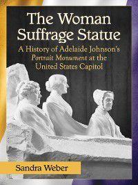 The Woman Suffrage Statue, Sandra Weber