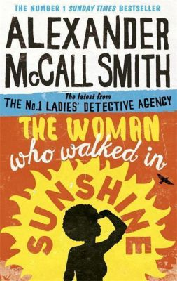 The Woman Who Walked in Sunshine, Alexander McCall Smith