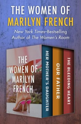 The Women of Marilyn French, Marilyn French