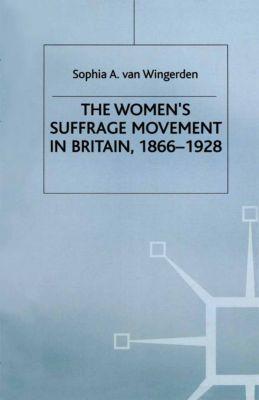 The Women's Suffrage Movement in Britain, 1866-1928, S. van Wingerden, Sophia A. van Wingerden