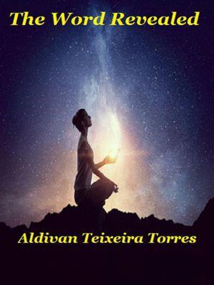 The Word Revealed, Aldivan Teixeira Torres