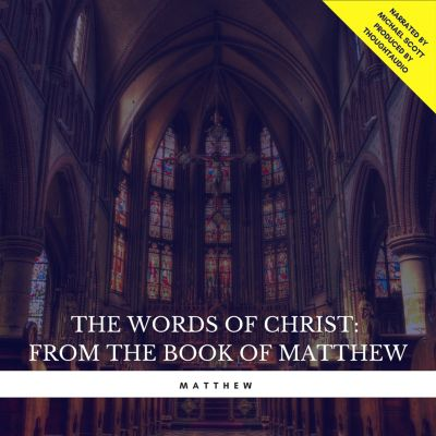 The Words of Christ: From the book of Matthew, Matthew