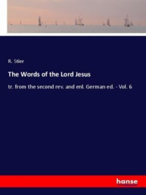 The Words of the Lord Jesus, R. Stier