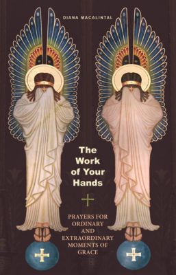 The Work of Your Hands, Diana Macalintal