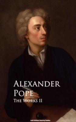 The Works II, Alexander Pope