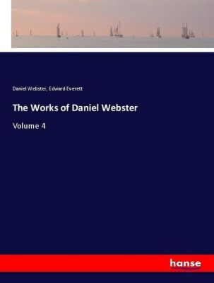 The Works of Daniel Webster, Daniel Webster, Edward Everett