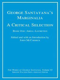 The Works of George Santayana: George Santayana's Marginalia, a Critical Selection, George Santayana
