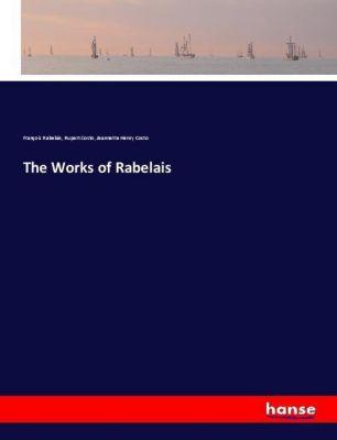The Works of Rabelais, François Rabelais, Rupert Costo, Jeannette Henry Costo