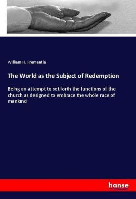 The World as the Subject of Redemption, William H. Fremantle