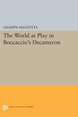 The World at Play in Boccaccio's Decameron, Giuseppe Mazzotta