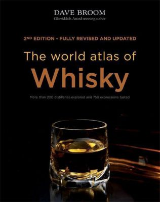The World Atlas of Whisky, Dave Broom
