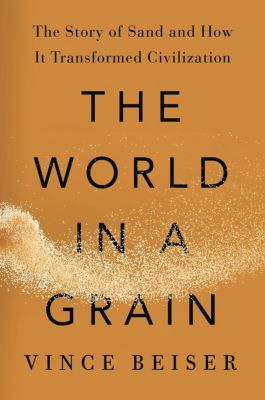 The World in a Grain, Vince Beiser