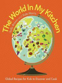 The World in my Kitchen, Sally Brown, Kate Morris