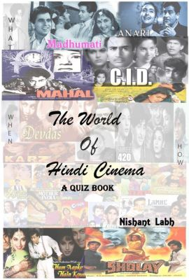 The World of Hindi Cinema - A Quiz Book, Nishant Labh