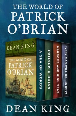 The World of Patrick O'Brian, Dean King