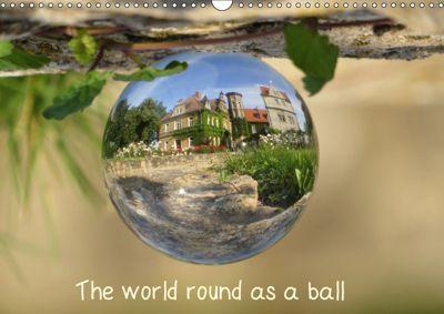 The world round as a ball (Wall Calendar 2019 DIN A3 Landscape), Judith Doberstein