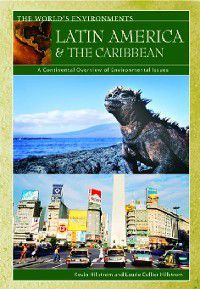 The World's Environments: Latin America & the Caribbean, Kevin Hillstrom, Laurie Hillstrom