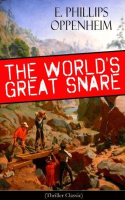 The World's Great Snare (Thriller Classic), E. Phillips Oppenheim