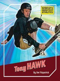 The World's Greatest Athletes: Tony Hawk, Jim Fitzpatrick