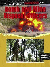 The World's Most Dangerous Jobs: Bomb and Mine Disposal Officers, Antony Loveless
