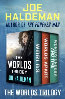 The Worlds Trilogy: The Worlds Trilogy, Joe Haldeman