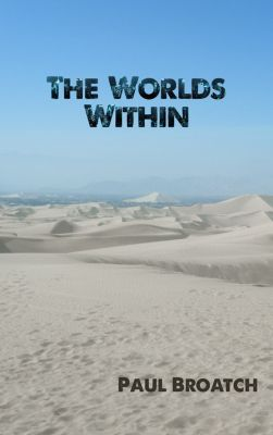 The Worlds Within, Paul Broatch