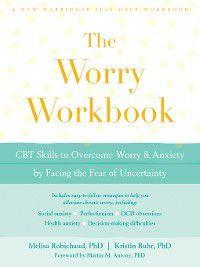 The Worry Workbook, Melisa Robichaud, Kristin Buhr