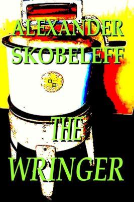 The Wringer, Alexander Skobeleff