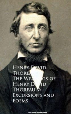 The Writings of Henry David Thoreau V: Excursions and Poems, Henry David Thoreau