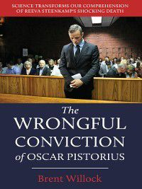 The Wrongful Conviction of Oscar Pistorius, Brent Willock