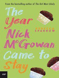 The Year Nick McGowan Came to Stay, Rebecca Sparrow