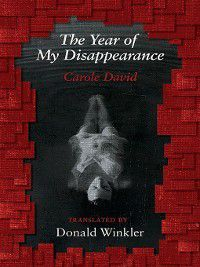 The Year of My Disappearance, Carole David