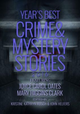 The Year's Best Crime and Mystery Stories 2016, René Appel, Charles Todd, T. Jefferson Parker, Carrie Vaughn, Megan Abbott, Mary Higgins Clark, Tendai Huchu, SJ Rozan, Tananarive Due, Amity Gaige, Genevieve Valentine, Joyce Carol Oates, Thomas Pluck, Kelly Washington, Thomas H. Cook, Neil Schofield, Annie Reed, Angela Penrose, Christina Miletti, Dan Duval, Jedidiah Ayers, R.S. Brenner