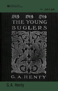 The Young Buglers (World Digital Library Edition), G. A. Henty