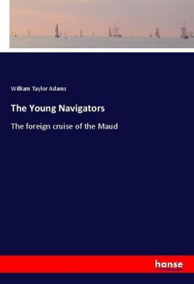 The Young Navigators, William Taylor Adams