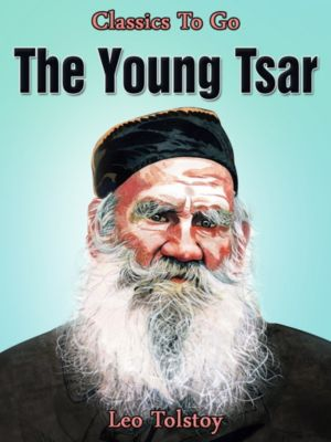 The Young Tsar, Leo Tolstoy