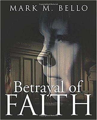 The Zachary Blake Betrayal Series: Betrayal of Faith (The Zachary Blake Betrayal Series, #1), Mark M. Bello