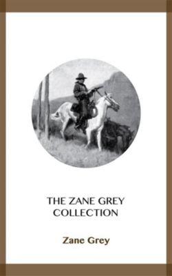 The Zane Grey Collection, Zane Grey