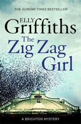 The Zig Zag Girl, Elly Griffiths