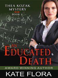 Thea Kozak Mystery: An Educated Death, Kate Flora