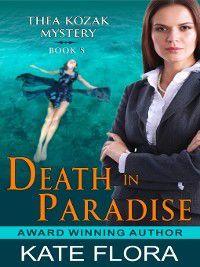 Thea Kozak Mystery: Death in Paradise, Kate Flora