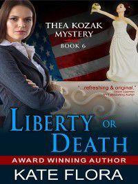 Thea Kozak Mystery: Liberty or Death, Kate Flora